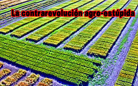 La contrarevolución agro-estúpida